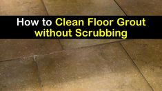 Discover the best tips for how to clean floor grout without scrubbing in this all-inclusive cleaning guide. Never leave your back sore from scrubbing again! Cleaning Floor Grout, Floor Tile Grout, Grout Stain, Clean Tile Grout, Deep Cleaning Tips, Cleaning Solutions, Cleaning Hacks, Best Cleaner, Grout Cleaner