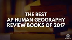 The Best AP Human Geography Review Books of 2017 https://www.albert.io/blog/best-ap-human-geography-review-books-of-2017/