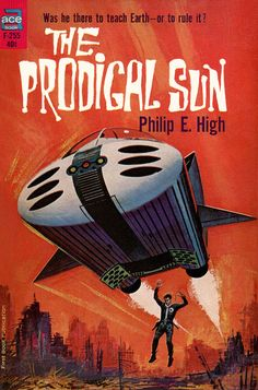 scificovers:  The Prodigal Sun by Philip E. High.Ace F-255 1964.Cover art uncredited