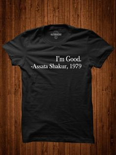 I'm Good Assata Shakur Black Panther Political