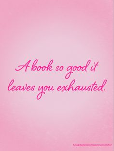 A book so good it leaves you exhausted.