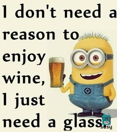 Glass of wine Minion Meme, My Minion, Minions Quotes, Minion Sayings, Minions 1, Fun Sayings, Funny Minion Pictures, Funny Pix, Minions Friends