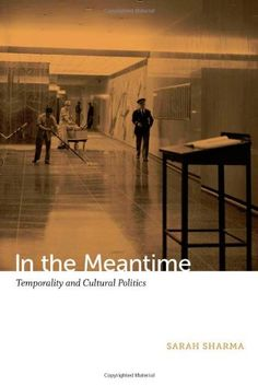 In the Meantime: Temporality and Cultural Politics by Sarah Sharma http://www.amazon.com/dp/0822354772/ref=cm_sw_r_pi_dp_dEudub17FYX4R