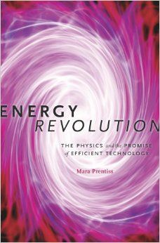 COMING SOON - Availability: http://130.157.138.11/record= Energy Revolution: The Physics and the Promise of Efficient Technology / Mara Prentiss