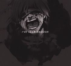 I've seen enough. Sad Drawings, Dark Art Drawings, Dark Anime, Anime Art Girl, Anime Guys, Ken Kaneki Tokyo Ghoul, Anime Triste, Dark Art Illustrations, Vent Art
