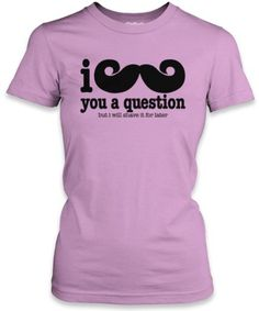 Amazon.com: I Mustache You A Question (Black) Ladies Fitted Fine Jersey T-Shirt: Clothing
