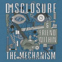 """If you were to ask Disclosure if their music is """"deep house"""" they would tell you it isn't. Which is fair I guess, because if we're being technical, you'd call it """"UK garage."""" I'm not wild about this new Disclosure track, but we're always willing to take it von deeper. Disclosure. Friend Within. The Mechanism. April 15th."""
