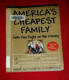America's Cheapest Family Gets You Right on the Money : Your Guide to Living...