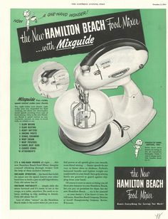 We began manufacturing the Model G mixer in the This ad ran in the October 1948 issue of The Saturday Evening Post. Whipped Potatoes, Saturday Evening Post, Hamilton Beach, October 2, Yum Yum, Mixer, 1930s, Nostalgia, Kitchen