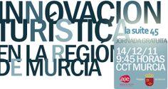 Blog de AJE Región de Murcia_MIERCOLES 14/12/2011/ La Innovación Turística En La Región de Murcia