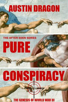 Pure Conspiracy: The Genesis of World War III (After Eden # 3.5) by #AustinDragon -- Currently reading and not as easy reading as other Austin Dragon's books.