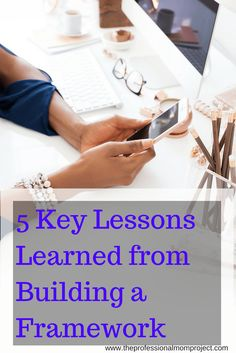 Take a look at my top 5 key lessons learned from Building a Framework | contains affiliate links