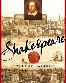 Click To View A Larger Cover Image Of Shakespeare By Michael Wood