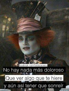 Alice And Wonderland Quotes, Motivational Phrases, Queen Quotes, Spanish Quotes, Johnny Depp, Memes, My Books, Nostalgia, Life Quotes