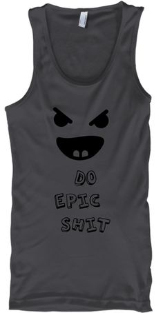 Do  Epic   Shit Charcoal Tank Top Front