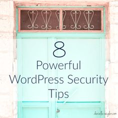 8 Powerful WordPress Security Tips