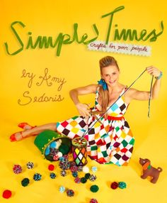 "Amy Sedaris, ""Simple Times: Crafts for Poor People"" November 8, 2010"