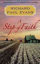 A step of faith Author:Richard Paul Evans Publisher:Simon & Schuster 2013. Edition/Format: Book : Fiction : EnglishView all editions and formats  Summary:In St. Louis, Alan Christoffersen faces another life-changing crisis, putting his journey to grace in jeopardy.