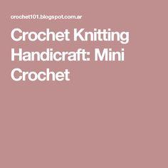 Crochet Knitting Handicraft: Mini Crochet