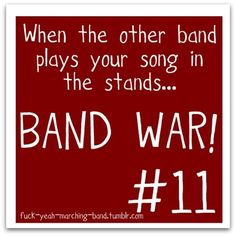 This happens a lot during marching band :) especially when we're against Asheville...