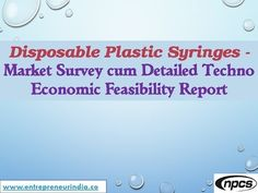 Disposable Plastic Syringes – Manufacturing Plant, Detailed Project Report, Profile, Business Plan, Industry Trends, Market Research, Survey, Manufacturing … 									source    ...Read More