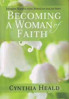 Download book Becoming A Woman of Faith – Cynthia Heald here. P.S: Please read it from the last page :D ABOUT THE BOOK: Becoming A Woman of Faith is a 2009 book by Cynthia Heald. It is includ…