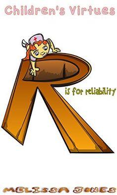 Children's #Book - Children's Virtues: R is for Reliability by Melissa Jones, http://www.amazon.com/dp/B00LUBMJYS/ref=cm_sw_r_pi_dp_tZR7tb0XFD1C6