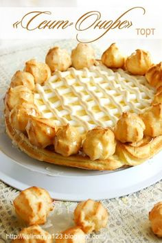"""choux ring filled with creme pat & meringue lattice (great photos but recipe's in Russian) Торт """"Сент-Оноре"""" Russian Desserts, Russian Recipes, Cake Cookies, Cupcake Cakes, Baking Recipes, Cake Recipes, Puff And Pie, Easy Cake Decorating, No Bake Cake"""
