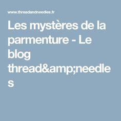 Les mystères de la parmenture - Le blog thread&needles