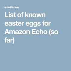 List of known easter eggs for Amazon Echo (so far)