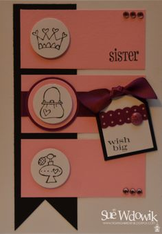 Wish Big Sister Card handmade by Sue Wdowik - Independent Stampin' Up! Demonstrator. www.nighnighbirdie.blogspot.com Purchase cards from my Madeit Store: www.madeit.com.au/NighNighBirdie