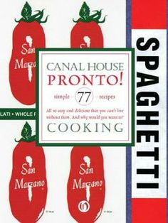 | You simply cannot go wrong with any of the Canal House Cooking ...