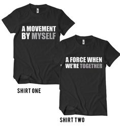 Matching A Movement By Myself and A Force When Were Together Tees! Soft and Durable combed and ring-spun cotton Unisex sizing (Ladies may prefer to ch Couple Shirt Design, Funny Couple Shirts, Couple Tees, Family Shirts, Couple Stuff, Couple Clothes, Cousins Shirts, Couple Things, Matching Couple Outfits