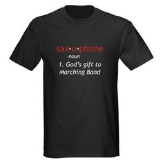 Definition of Saxophone T-Shirt by marchingstuff