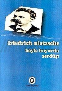 Böyle Buyurdu Zerdüşt_Friedrich Nietzsche