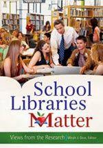 Dow, Mirah J.  School Libraries Matter: Views from the Research. Santa Barbara, CA, Libraries Unlimited, 2013.