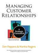 Managing Customer Relationships is the second edition desk reference from internationally acclaimed business gurus and best-selling authors Don Peppers and Martha Rogers, Ph.D.