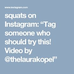 "squats on Instagram: ""Tag someone who should try this! Video by @thelaurakopel"""