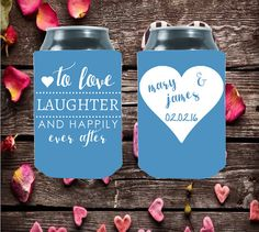 Wedding Can Coolers  To Love Laughter and Happily by moonbeamsnpie... Your wedding day wouldn't be nearly as much fun or memorable without all your loving friends and family who traveled near and far to celebrate with you! Express your many thanks with our unique selection of wedding coolies!  Our coolies are a wonderful way of saying THANK YOU! Our personalized favors are extremely popular because it is a fun way to add your personal stamp to the wedding day!