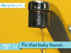 Fix your leaky faucet. Yes I know