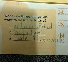 On future goals:   23 Insightful Journal Entries From Elementary Schoolers