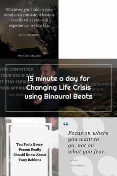 Binaural Beats, Life Crisis, Tony Robbins, Flexibility, Hold On, Mindfulness, Change, Back Walkover, Naruto Sad