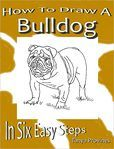 How To Draw A Bulldog In Six Easy Steps