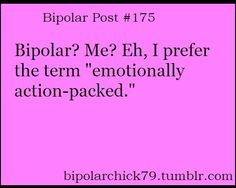 funny bipolar quotes and sayings Bipolar Humor, Bipolar Disorder Quotes, Bipolar Quotes, Panic Disorder, Anxiety Disorder, Mania Bipolar, Bipolar Funny, Mental Disorders, Bipolar Awareness