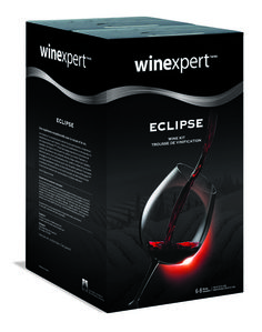 Eclipse wine kits are the pinnacle for the home winemaker. Simply put- Eclipse is for those who want to make the best wine possible- for those who say- 'just give me the very best'. Wine Making Supplies, Wine Making Kits, Sauvignon Blanc, Cabernet Sauvignon, Wine Making Equipment, Wine Kits, Barolo Wine, Temecula Wineries, Automobile