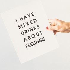 I have mixed drinks about feelings. theprettytechie