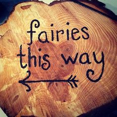 garden signs, fairies, fairi garden, birthday parties, welcome signs, arrow, wood signs, gardens, fairy birthday