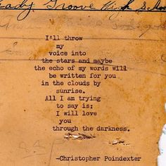 "I'll throw my voice into the stars and maybe... ""Their tears were their poem #21"", by Christopher Poindexter."