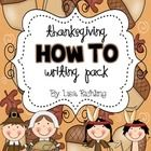 This Thanksgiving writing pack FREEBIE features 10 different how-to writings where students write what happens first, next, and last. There are different o...
