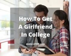 How To Get A Girlfriend In College: PROVEN TIPS AND TRICKSFacebookGoogle+PinterestTwitter